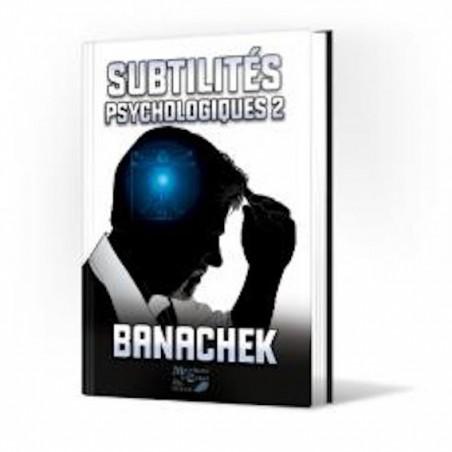 Subtilités Spsychologiques-Banachek-Vol2-Livre wwww.magiedirecte.com