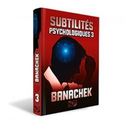 Subtilités Psychologiques 3 wwww.magiedirecte.com