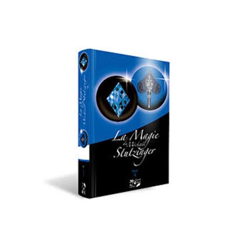 La Magie de Mickaël Stutzinger Tome 2 wwww.magiedirecte.com