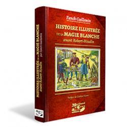 Histoire illustrée de la magie blanche avant Robert-Houdin-Fanch Villemin-Livre wwww.magiedirecte.com