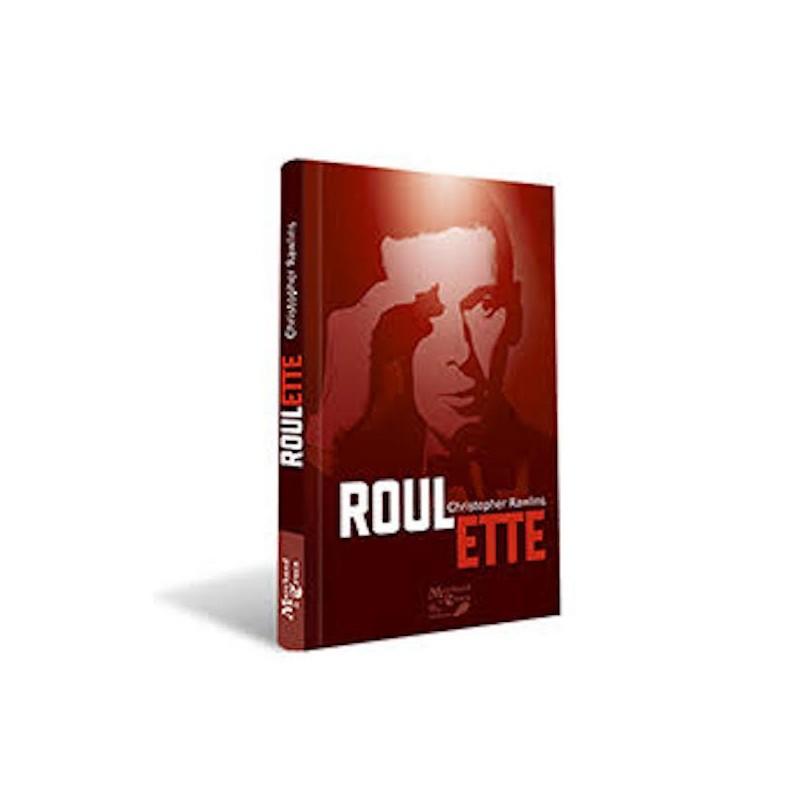 Roulette-Christophe Rawlings-Livre wwww.magiedirecte.com