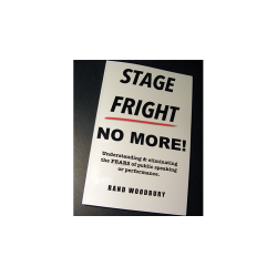 STAGE FRIGHT - NO MORE! by Rand Woodbury - Book wwww.magiedirecte.com