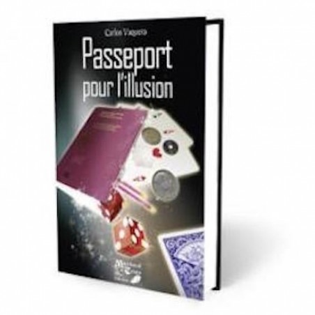 Passeport pour l'illusion-Carlos Vaquera wwww.magiedirecte.com