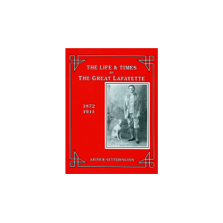 THE LIFE AND TIMES OF THE GREAT LAFAYETTE - John Kaplan wwww.magiedirecte.com