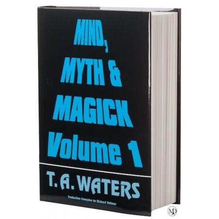 MIND, MYTH & MAGICK - Tome 1-T.A Waters wwww.magiedirecte.com