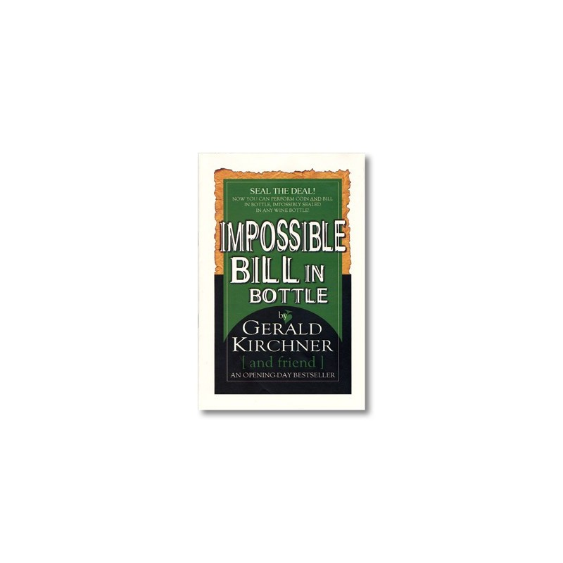 Impossible Bill In Bottle by Gerald Kirchner - Trick wwww.magiedirecte.com