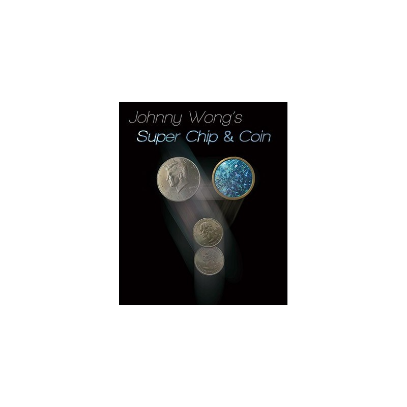 SUPER CHIP & COIN - Johnny Wong wwww.magiedirecte.com