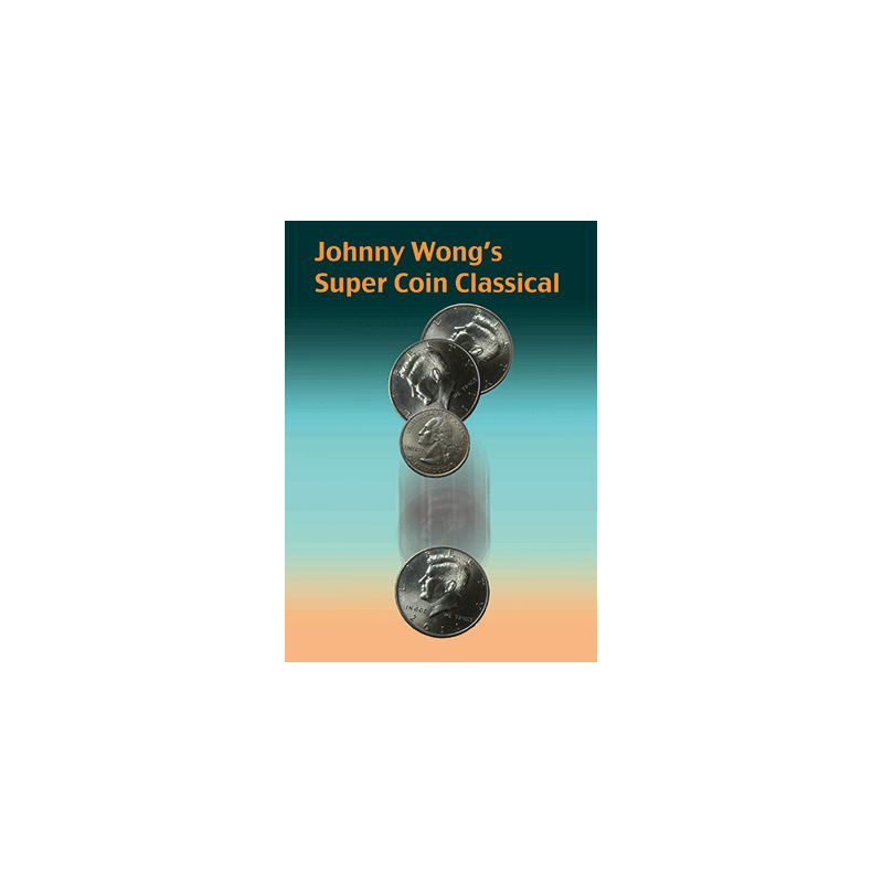 SUPER COIN CLASSICAL - Johnny Wong wwww.magiedirecte.com