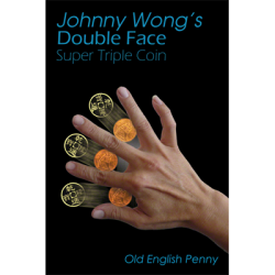 DOUBLE FACE SUPER TRIPLE COIN - OLD ENGLISH PENNY - Johnny Wong wwww.magiedirecte.com