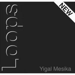 Loops New Generation - Yigal Mesika wwww.magiedirecte.com