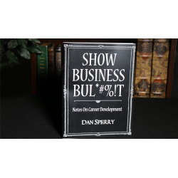 SHOW BUSINESS BUL*%!T by Dan Sperry - Book wwww.magiedirecte.com