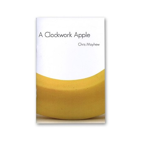 Clockwork Apple by Chris Mayhew and Vanishing Inc. - Book wwww.magiedirecte.com