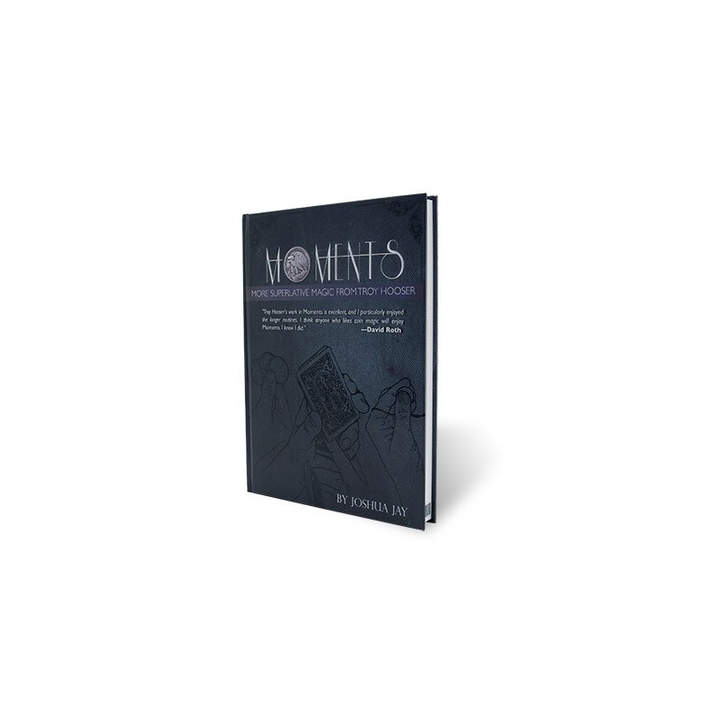Moments by Troy Hooser, Joshua Jay, and Vanishing Inc. - Book wwww.magiedirecte.com