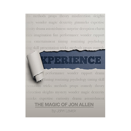 Experience: The Magic of Jon Allen (SOFT COVER) by John Lovick and Vanishing Inc. wwww.magiedirecte.com