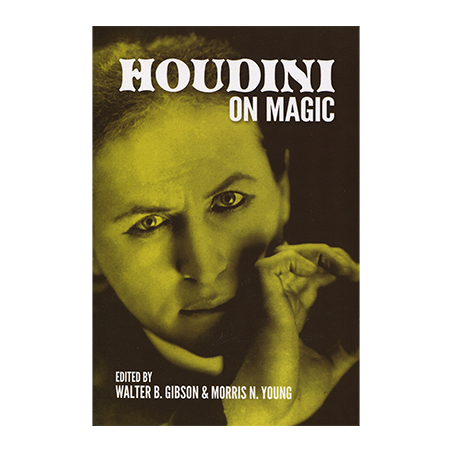 Houdini On Magic by Harry Houdini and Dover Publications - Book wwww.magiedirecte.com