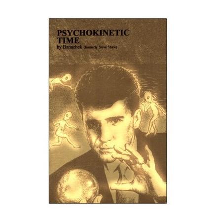 Psychokinetic Time by Banachek - Book wwww.magiedirecte.com