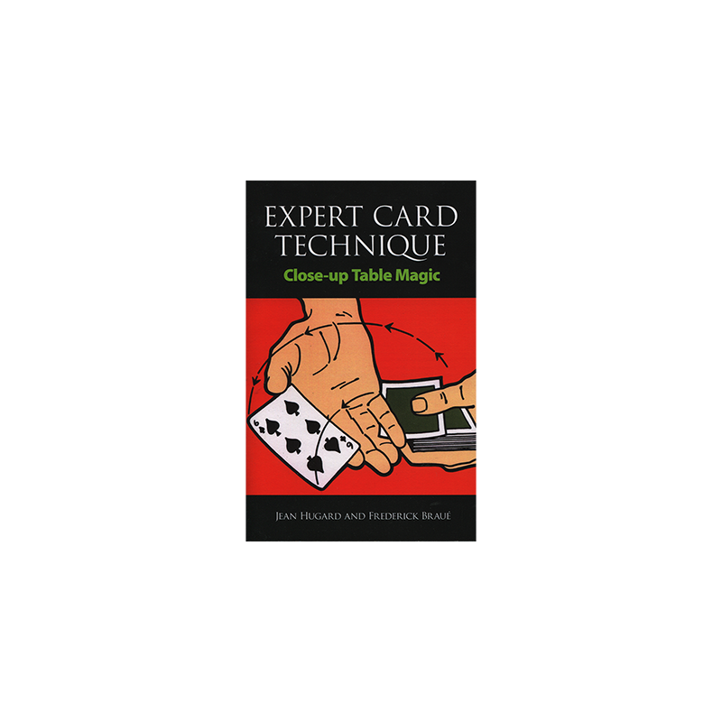 Expert Card Technique by Jean Hugard and Frederick Braue - Book wwww.magiedirecte.com