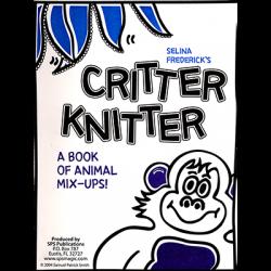 Critter Knitter by Salina Frederick - Book wwww.magiedirecte.com