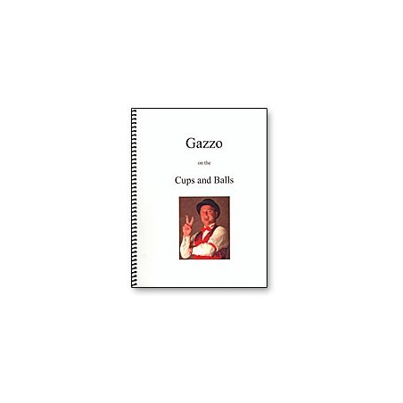 Gazzo on Cups & Balls - Book wwww.magiedirecte.com