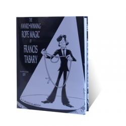 The Award-Winning Rope Magic by Francis Tabary - Book wwww.magiedirecte.com