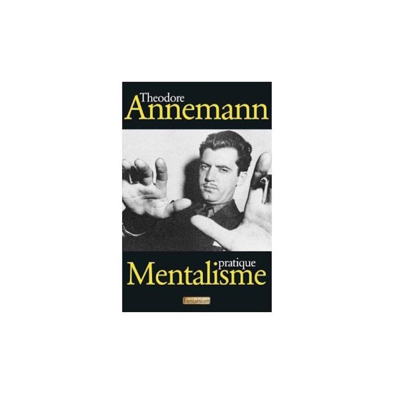 Livre Mentalisme Pratique Theodore Annemann wwww.magiedirecte.com