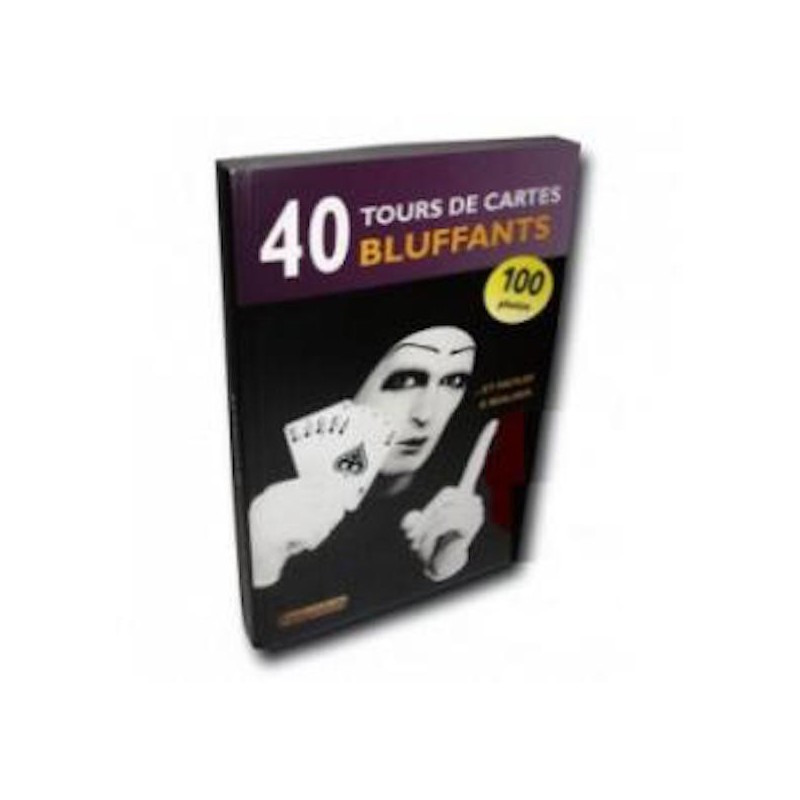 40 Tours de Cartes Bluffants – version 3.0 wwww.magiedirecte.com