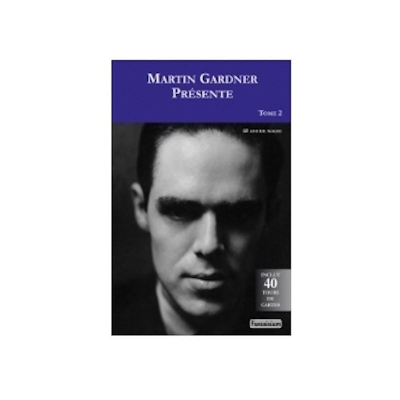 Martin Gardner présente Tome 2 wwww.magiedirecte.com