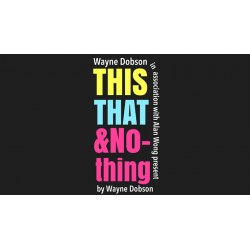 THIS THAT & NOTHING (Gimmick and Online Instructions) by Wayne Dobson and Alan Wong - Trick wwww.magiedirecte.com